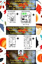 ??????? ?????? ????????????? ??? ??????? ??? ????????? 1BHK ???????? ????? ??????????: 1BHK House Plan Drawings in Various Land Sizes As Per Vasthu Shastra in Tamil (Tamil Edition)