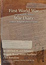 38 DIVISION 113 Infantry Brigade Royal Welsh Fusiliers 15th Battalion : 1 December 1915 - 28 February 1918 (First World War, War Diary, WO95/2556/1)