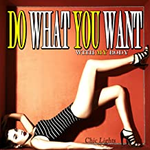 Do What You Want With My Body