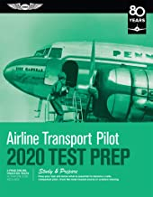 Airline Transport Pilot Test Prep 2020: Study & Prepare: Pass your test and know what is essential to become a safe, competent pilot from the most ... in aviation training (Test Prep Series)