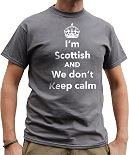 Nutees Mens I`m Scottish and We Don`t Keep Calm, Scotland Funny T Shirt