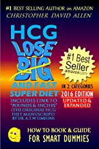 "HCG LOSE BIG AND FAST SUPER DIET - INCLUDES LINK TO ""POUNDS & INCHES"" (THE ORIGINAL HCG DIET MANUSCRIPT) BY DR. A.T.W. SIMEONS (HCG, HCG Diet, Lose Weight) (HOW TO BOOK & GUIDE FOR SMART DUMMIES 13)"
