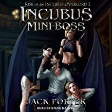 Incubus Mini-Boss: Rise of an Incubus Overlord Series, Book 2