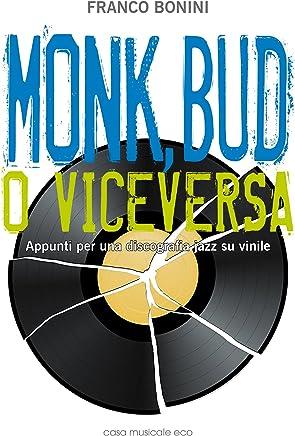 Monk, Bud o viceversa: Appunti per una discografia jazz su vinile (Storia ed analisi della musica)