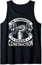I'm Currently Under Construction T-shirt Funny Gym Gift Tank Top