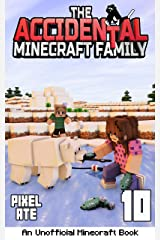 The Accidental Minecraft Family: Book 10 Kindle Edition
