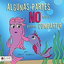 Algunas Partes NO Son Para Compartir (Spanish Edition)