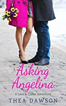 Asking Angelina (A Love and Coffee Adventure)