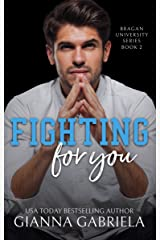 Fighting For You (Bragan University Series Book 2) Kindle Edition