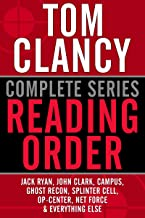 TOM CLANCY COMPLETE SERIES READING ORDER: Jack Ryan, John Clark, Jack Ryan Jr./Campus, Op-Center, Ghost Recon, EndWar, Splinter Cell, Net Force, Power Plays, and more!