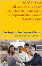 IC38 IRDAI All in One Guide to Life, Health, General & Corporate Insurance Agent Exam: Free Login to Practice Mock Tests