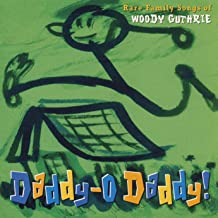Daddy O Daddy: Rare Family Songs of Woody Guthrie