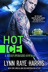 Hot Ice (A Hostile Operations Team Novel - Book 7) Kindle Edition
