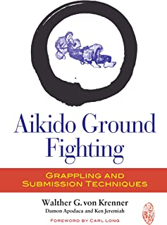 Aikido Ground Fighting: Grappling and Submission Techniques (English Edition)