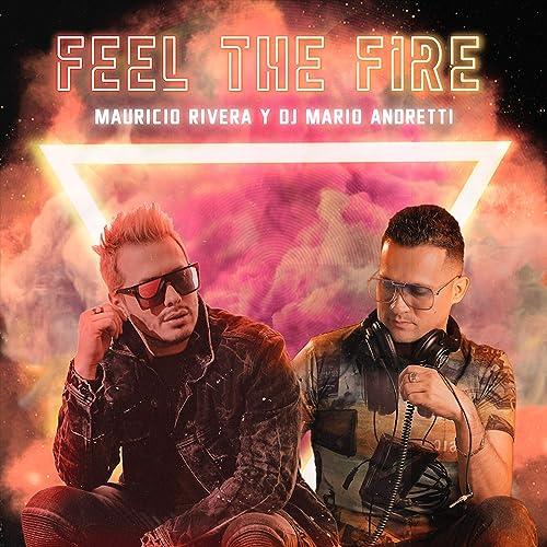 Amazon.com: Feel the Fire: Mauricio Rivera and Dj Mario Andretti: MP3  Downloads