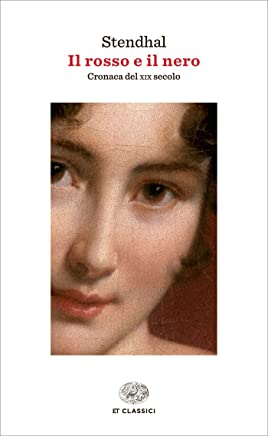 Il rosso e il nero: Cronaca del XIX secolo (Einaudi tascabili. Classici)