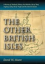 الأخرى التي تتميز بالشكل البريطاني isles: تاريخ ً ا من شيتلاند ، orkney ، تيشيرت مطبوع عليه The hebrides ، Isle Of Man ، anglesey ، scilly ، Isle Of سم و Channel Islands