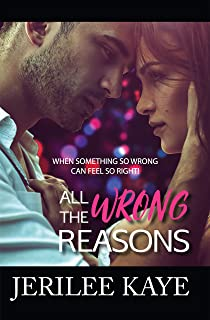 All the Wrong Reasons: When something so wrong can feel so right! (Destiny`s Games Book 1)