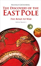 The Discovery of the East Pole: The Road to War (Nippon Trilogy Book 3) (English Edition)
