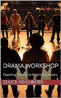 Drama Workshop: Teaching Drama to Beginning Actors