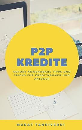 P2P-Kredite: Tipps und Tricks f�r Kreditnehmer und Anleger