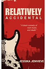 Relatively Accidental: A Black Comedy of Rock Music and Death Kindle Edition
