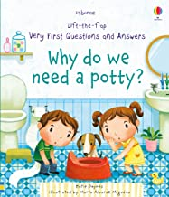 Why Do We Need A Potty? (Very First Lift-the-Flap Questions & Answers)
