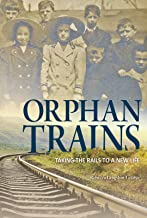 Orphan Trains: Taking the Rails to a New Life (Encounter: Narrative Nonfiction Stories)