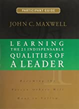 Learning the 21 Indispensable Qualities of a Leader Participant Guide