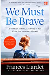 We Must Be Brave: 'The best, most moving novel of the year' Bel Mooney, Daily Mail (English Edition) Format Kindle