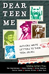Dear Teen Me: Authors Write Letters to Their Teen Selves (True Stories) Paperback