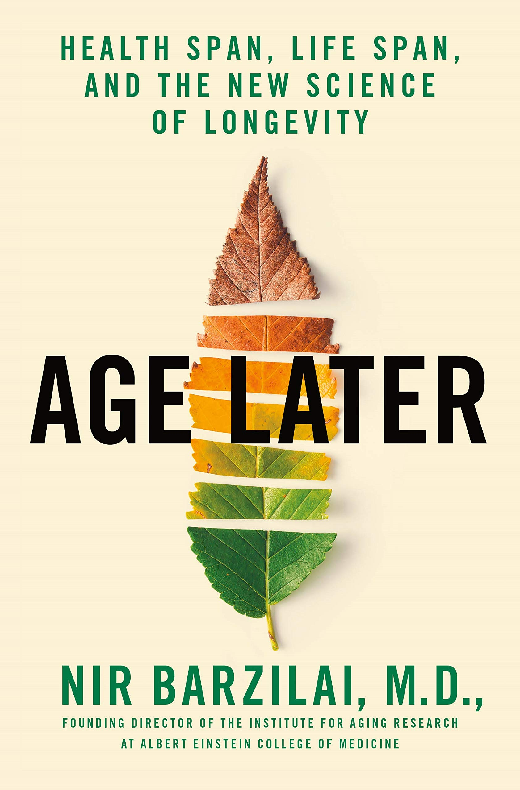 Image OfBarzilai, N: Age Later: Health Span, Life Span, And The New Science Of Longevity