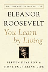You Learn By Living: Eleven Keys for a More Fulfilling Life Kindle Edition