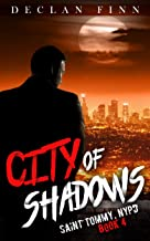 City of Shadows: A Catholic Action Horror Novel (Saint Tommy, NYPD Book 4)