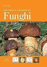 Guida completa al riconoscimento dei funghi (Italian Edition)