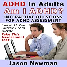 ADHD in Adults: Am I ADHD? Interactive Questions for ADHD Assessment: Learn if You Suffer from ADHD - Take This Assessment Test