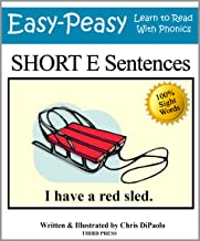 Short E Sentences: Practice Reading Phonics Vowel Sounds with 100% Sight Words (Learn to Read With Phonics Sentences Book 2) (English Edition)