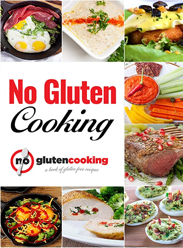 No Gluten Cooking: Over 370 Amazing Gluten Free Recipes! (English Edition)