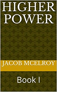 Higher Power: Book I (English Edition)