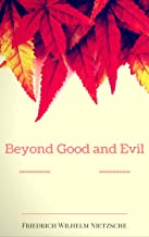 Beyond Good and Evil: By Friedrich Nietzsche : Illustrated