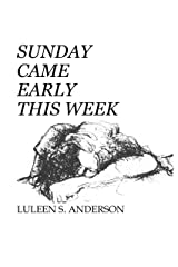 Sunday Came Early This Week Kindle Edition