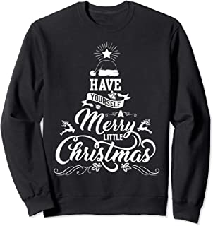 Have Yourself A Merry Little Christmas Holiday Family Gift Sweatshirt