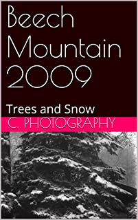 Beech Mountain 2009: Trees and Snow (North Carolina Details Book 6)