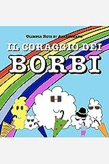 Il coraggio dei Borbi: Cosa c'è oltre l'arcobaleno? (Italian Edition) Kindle Edition