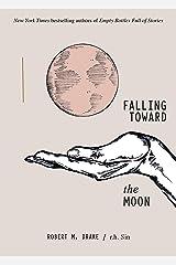 Falling Toward the Moon Kindle Edition