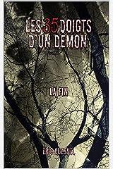 Les 35 doigts d'un démon: La fin Format Kindle