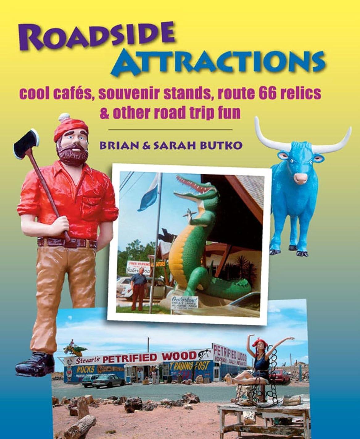 政府結婚式遷移Roadside Attractions: Cool Cafes, Souvenir Stands, Route 66 Relics, and Other Road Trip Fun (English Edition)