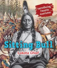 Meet Sitting Bull: Lakota Chief (Introducing Famous Americans)
