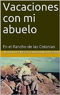Vacaciones con mi abuelo: En el Rancho de las Cotorras (Spanish Edition)