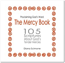 The Mercy Book: 105 Scriptures About God's Tender Mercies (Proclaiming God's Word)